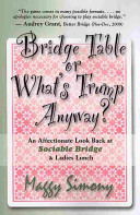 Bridge Table Or What s Trump Anyway  an Affectionate Look Back at Sociable Bridge and Ladies Lunch