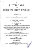A Dictionary of the English and German Languages, with a Synopsis of English Words Differently Pronounced by Different Orthoëpists