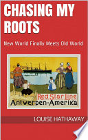 Chasing My Roots  New World Finally Meets Old World