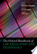 The Oxford Handbook of Law  Regulation and Technology