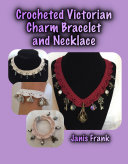 Crocheted Victorian Charm Bracelet and Necklace