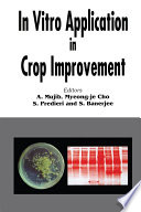In Vitro Application in Crop Improvement