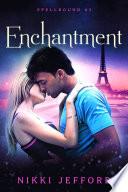 Enchantment  Spellbound Trilogy  3