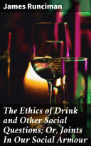 The Ethics of Drink and Other Social Questions; Or, Joints In Our Social Armour [Pdf/ePub] eBook