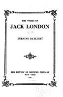 The Works of Jack London  Burning Daylight Book
