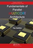Fundamentals of Parallel Multicore Architecture