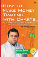 """""""How To Make Money Trading With Charts: 2nd Edition (with a New Chapter)"""" by Ashwani Gujral, Prasanna Khemariya"""