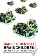 """""""Brainchildren: Essays on Designing Minds"""" by Daniel Clement Dennett, Hilary Putnam, Ned Block"""
