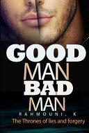 Good Man Bad MAN