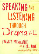 Speaking and Listening Through Drama 7-11