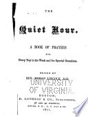 The quiet hour : a book of prayers for every day in the week and for special occasions