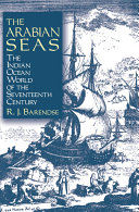 The Arabian Seas  The Indian Ocean World of the Seventeenth Century