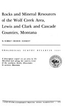 Rocks and Mineral Resources of the Wolf Creek Area  Lewis and Clark and Cascade Counties  Montana