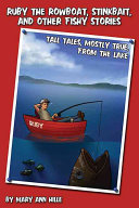 Ruby the Rowboat, Stinkbait, and Other Fishy Stories