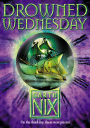 Drowned Wednesday  The Keys to the Kingdom  Book 3