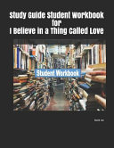 Study Guide Student Workbook For I Believe In A Thing Called Love