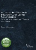 Selected Intellectual Property and Unfair Competition Statutes  Regulations  and Treaties 2020