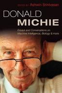 Donald Michie: Machine Intelligence, Biology and More