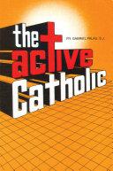 The Active Catholic