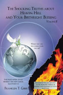 The Shocking Truths about Heaven  Hell and Your Birthright Blessing