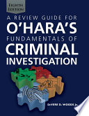 A Review Guide For O Hara S Fundamentals Of Criminal Investigation