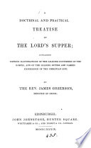 A doctrinal and practical treatise on the Lord s supper Book