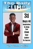 The Daily Climb  31 Days of Inspiration To Help You Climb Your Ladder To Success