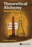 Theoretical Alchemy  Modeling Matter