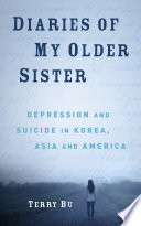 Diaries of My Older Sister  Depression and Suicide in Korea  Asia and America