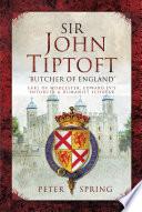 Sir John Tiptoft   Butcher of England