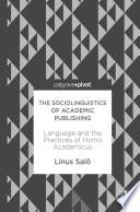 The Sociolinguistics of Academic Publishing