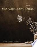 The Wabi-Sabi House