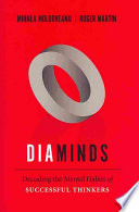 """Diaminds: Decoding the Mental Habits of Successful Thinkers"" by Mihnea C. Moldoveanu, Roger L. Martin"