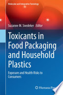 Toxicants In Food Packaging And Household Plastics Book PDF