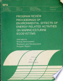 Program review proceedings of environmental effects of energy related activities on marine/estuarine ecosystems
