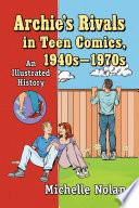 Archie S Rivals In Teen Comics 1940s 1970s