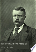 The Life of Theodore Roosevelt