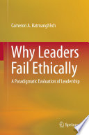 Why Leaders Fail Ethically Book