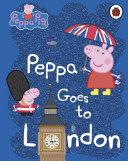 Peppa Pig  Peppa Goes to London Book PDF