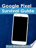Google Pixel Survival Guide