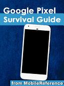 Google Pixel Survival Guide