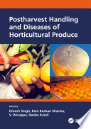 Postharvest Handling and Diseases of Horticultural Produce