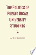 The Politics Of Puerto Rican University Students