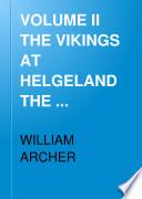 VOLUME II THE VIKINGS AT HELGELAND THE PRETENDER