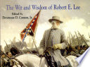 The Wit and Wisdom of Robert E. Lee