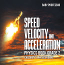 Pdf Speed, Velocity and Acceleration - Physics Book Grade 2 | Children's Physics Books Telecharger