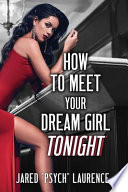 How To Meet Your Dream Girl Tonight