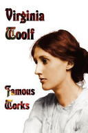 Famous Works   Mrs Dalloway  to the Lighthouse  Orlando    a Room of One s Own Book