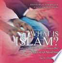 What is Islam  Interesting Facts about the Religion of Muslims   History Book for 6th Grade   Children s Islam Books Book