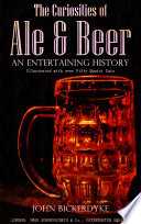 The Curiosities of Ale   Beer  An Entertaining History